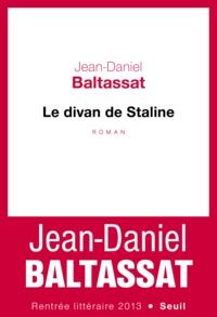 Jean-Daniel Baltassat - Le divan de Staline.