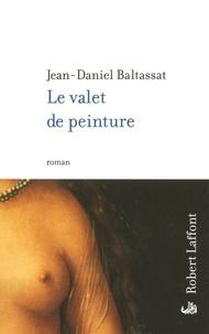 Jean-Daniel Baltassat - Le valet de peinture.