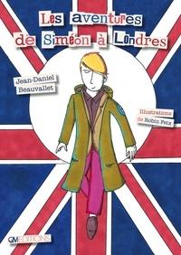 Jean-Daniel Beauvallet - Les aventures de Siméon à Londres - Avec 1 poster.