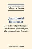 Jean-Daniel Boissonnat - Géométrie algorithmique - Des données géométriques à la géométrie des données.