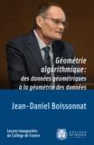 Jean-Daniel Boissonnat - Géométrie algorithmique : des données géométriques à la géométrie des données.
