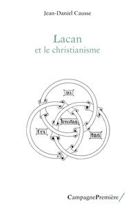 Jean-Daniel Causse - Lacan et le christianisme.
