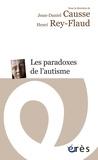 Jean-Daniel Causse et Henri Rey-Flaud - Les paradoxes de l'autisme.