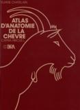 Jean-Daniel Chatelain - Atlas d'anatomie de la chèvre - Capra hircus L..