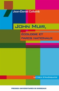 Jean-Daniel Collomb - John Muir, écologie et parcs nationaux.