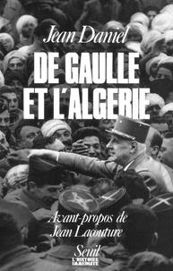 Jean Daniel - De Gaulle et l'Algérie - La tragédie, le héros et le témoin.