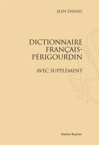 Jean Daniel - Dictionnaire français-périgourdin.