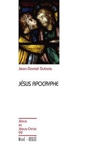 Jean-Daniel Dubois - Jésus apocryphe.