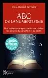 Jean-Daniel Fermier - ABC de la numérologie - Découvrez les clés de votre avenir.