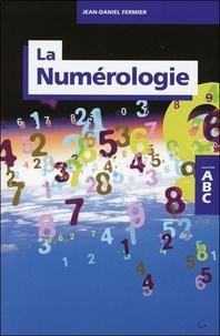 Jean-Daniel Fermier - ABC de la numérologie.