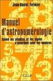 Jean-Daniel Fermier - Manuel d'astronumérologie - Quand les planètes et les signes s'accordent avec les nombres.
