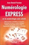 Jean-Daniel Fermier - Numérologie express - Ou la numérologie sans calculs.