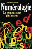Jean-Daniel Fermier - Numérologie - Le symbolisme des lettres.