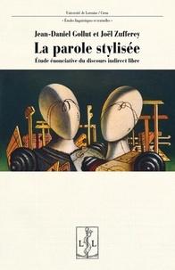 Jean-Daniel Gollut et Joël Zufferey - La parole stylisée - Etude énonciative du discours indirect libre.