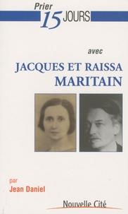 Jean Daniel - Jacques et Raïssa Maritain.
