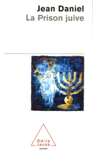 La prison juive- Humeurs et méditations d'un témoin - Jean Daniel |