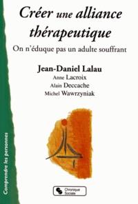 Jean-Daniel Lalau - Créer une alliance thérapeutique - On n'éduque pas un adulte souffrant !.