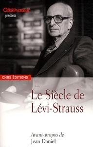 Jean Daniel - Le Siècle de Lévi-Strauss.