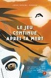 Jean-Daniel Magnin - Le jeu continue après ta mort - Les carnets secrets de Thout' Nielsporte, prince des jeux en ligne.