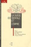 Jean-Daniel Morerod et Denis Tappy - La Suisse occidentale et l'Empire.
