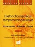 Jean-Daniel Orthlieb - Dysfonctionnements temporomandibulaires - Comprendre, identifier, traiter.