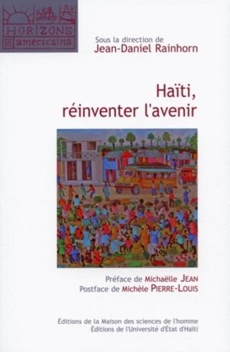 Jean-Daniel Rainhorn - Haïti, réinventer l'avenir.