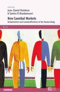 Jean-Daniel Rainhorn et Samira El Boudamoussi - New Cannibal Markets - Globalization and Commodificatuion of the Human Body.