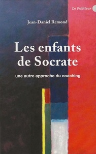 Les enfants de Socrate- Une autre approche du coaching - Jean-Daniel Remond | Showmesound.org