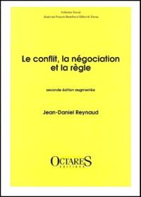 Le conflit, la négociation et la règle. 2ème édition augmentée - Jean-Daniel Reynaud pdf epub