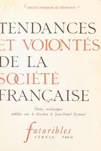 Tendances et volontés de la société française. Société française de sociologie. Études sociologiques publiées sous la direction de Jean-Daniel Reynaud
