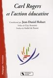 Jean-Daniel Rohart - Carl Rogers et l'action éducative.
