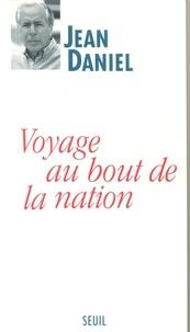 Jean Daniel - Voyage au bout de la nation.