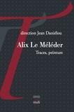 Jean Daniélou - Alix Le Méléder - Traces, peinture.