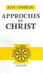 Jean Daniélou - Approches du Christ.