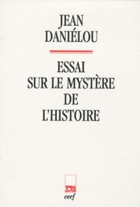 Jean Daniélou - Essai sur le mystère de l'histoire.