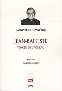 Jean-Baptiste- Témoin de l'agneau - Jean Daniélou pdf epub