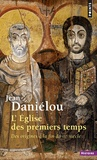 Jean Daniélou - L'EGLISE DES PREMIERS TEMPS. - Des origines à la fin du 3ème siècle.
