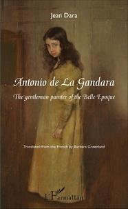 Jean Dara - Antonio de La Gandara - The gentleman painter of the Belle Époque.
