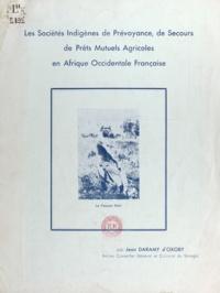 Jean Daramy d'Oxoby - Les sociétés indigènes de prévoyance de secours, de prêts agricoles en Afrique occidentale française.