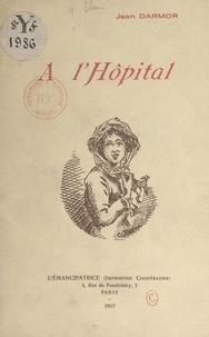 Jean Darmor - À l'hôpital.
