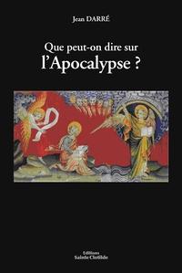 Jean Darré - Que peut-on dire de l'Apocalypse.