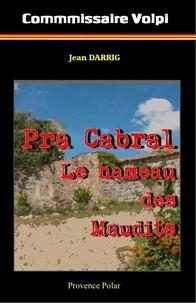 Jean Darrig - Pra Cabral - Le hameau des Maudits.