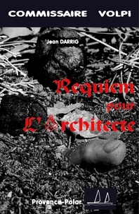 Jean Darrig - Requiem pour l'architecte.