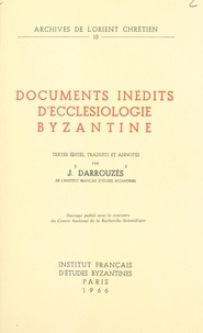 Jean Darrouzès - Documents inédits d'ecclésiologie byzantine.