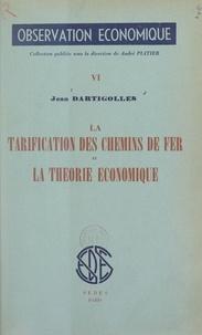 Jean Dartigolles et J. Lajugie - La tarification des chemins de fer et la théorie économique.