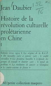 Jean Daubier - Histoire de la révolution culturelle prolétarienne en Chine (1) - 1965-1969.