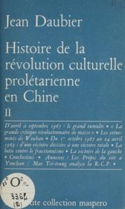 Jean Daubier - Histoire de la révolution culturelle prolétarienne en Chine (2) - 1965-1969.
