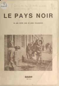 Jean Dauby et Eugène Fréteur - Le pays noir - Vu par Émile Zola et Jules Mousseron.