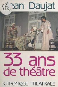 Jean Daujat - 33 ans de théâtre - Chronique théâtrale.