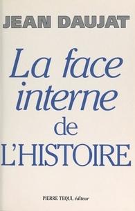 Jean Daujat et Jacqueline Malissard - La face interne de l'histoire.